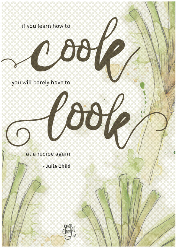 Printable Quote Poster: 'If you learn how to cook, you'll barely have to look at a recipe again' by Julia Child